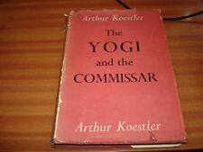 THE YOGI AND THE COMMISSAR BY ARTHUR KOESTLER HARDBACK 1ST EDITION 1945