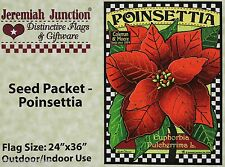 Jeremiah Junction Christmas Seed Packet Poinsettia Indoor Outdoor Flag 24x36 NIP