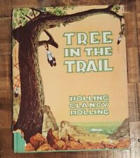 TREE IN THE TRAIL - Written & Illust by Holling Clancy Holling / Signed c 1960