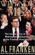 Why Not Me? : The Inside Story of the Making and Unmaking of the Franken...
