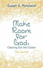 Make Room For God, The Journal, Susan K. Rowland, Good Book