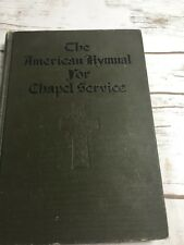 THE AMERICAN HYMNAL FOR CHAPEL SERVICE 1922 Hardcover  The Century Co.