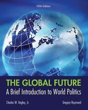The Global Future : A Brief Introduction to World Politics by Charles W....
