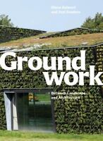 Groundwork: Between Landscape and Architecture by Balmori, Diana, Sanders, Joel