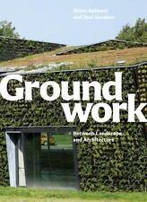 Groundwork: Between Landscape and Architecture, , Sanders, Joel, Balmori, Diana,