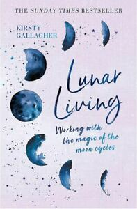 Lunar Living: The Sunday Times Bestseller, Gallagher, Kirsty, Very Good Book