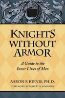 Knights Without Armor: By Aaron Kipnis