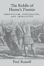 The Riddle of Hume's Treatise : Skepticism, Naturalism, and Irreligion by...