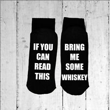If you can read this/Bring me some Whiskey - Printed on the Sole sizes 3-8