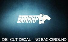 "Braaap Quad 8"" WHITE Vinyl Sticker Decal Car Truck 4x4 dunes atv jdm buy 2+Free"