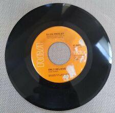 "Elvis Presley ""Only Believe / Life"" -  7"" Vinyl 45 RPM - RCA Records"