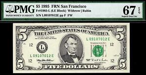 1995 $5 San Francisco Federal Reserve FRN • PMG 67 EPQ 1985-L *L-E Block POP 4/1