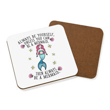 Always Be Yourself Mermaid Coaster Drinks Mat - Funny