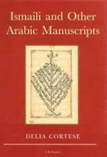Ismaili and Other Arabic Manuscripts Hardcover Delia Cortese