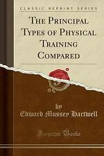 The Principal Types of Physical Training Compared (Classic Reprint) (Paperback o
