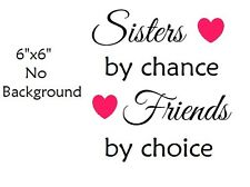 Sisters by chance Friends by choice decal sticker for Glass Block Shadow Box