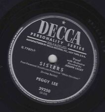 Peggy Lee – 78 rpm Decca 29250: Sisters/Love, You Didn't Do Right By Me; Cond E+