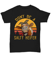 Funny Salty Heifer T-Shirt Cow Lover Unisex Tee Gift Women Farmer Cattle Girls