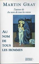 AU NOM DE TOUS LES HOMMES de  Martin Gray.