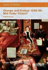 NEW Access to History: Change and Protest 1536-88: Mid-Tudor Crises?
