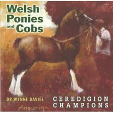 Welsh Ponies and Cobs: Ceredigion Champions - Paperback NEW Davies, Wynne 2010-0