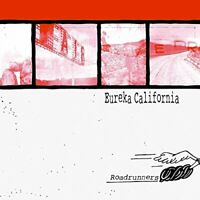 Eureka California - Roadrunners [CD]