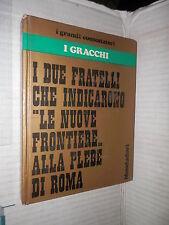 I GRACCHI Battistin De Poli Pallavisini Mondadori 1973 storia antica libro di