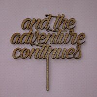 Rustic Wooden Cake Topper, And the Adventure Continues, Wedding, Engagment,