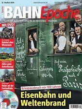 BahnEpoche Bahn Epoche Eisenbahn und Weltenbrand mit DVD 12-2014