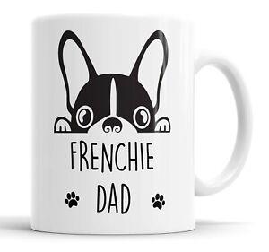 Frenchie Dad Mug Pet Present French Bulldog Dog Dad Friend Funny Gift Mug