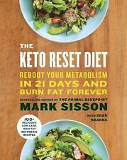 The Keto Reset Diet : Reboot Your Metabolism in 21 Days and Burn Fat Forever by