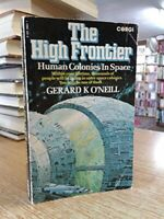 High Frontier: Human Colonies in Space by O'Neill, Gerard K. Paperback Book The