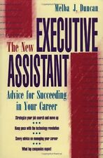 The New Executive Assistant: Advice for Succeeding in Your Career by Melba J. Du