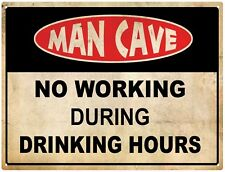 "TIN SIGN ""Mancave No Working"" Humor   Deco  Garage Wall Decor"