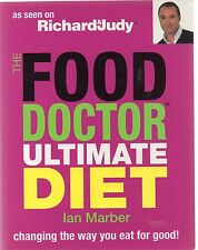 The Food Doctor Ultimate Diet: Changing the Way You Eat for Good! by Ian Marber