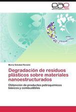 Degradación de residuos plásticos sobre materiales nanoestructurados: Obtención