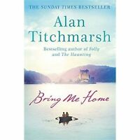 Bring Me Home by Titchmarsh, Alan, Paperback Book, Acceptable, FREE & Fast Deliv