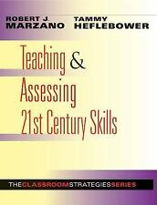 Teaching and Assessing 21st Century Skills by Robert J. Marzano and Tammy...