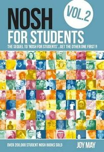 NOSH for Students: Volume 2 The Sequel to NOSH for Students by Joy May NEW [PB]