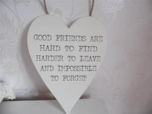 SHABBY COUNTRY STYLE CHIC WOODEN HANGING HEART - GOOD FRIENDS ARE HARD TO FIND .