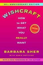 Wishcraft: How to Get What You Really Want by Sher, Barbara, Gottlieb, Annie