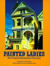 Painted Ladies : The Art of San Francisco's Victorian Houses by Morley Baer, Mic