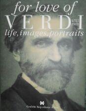FOR LOVE OF (Giuseppe) VERDI 1813/1901 LIFE, IMAGES, PORTRAITS libro in inglese