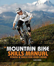 TheMountain Bike Skills Manual Fitness and Skills for Every Rider by Forth, Cliv