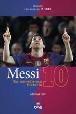 Messi: su asombrosa historia (Spanish Edition) (Leyendas Del Futbol) by Michael