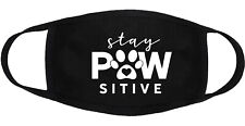 Stay Pawsitive - Face Mask Adult Youth Fashion 2 Layers Cotton Custom Made in US