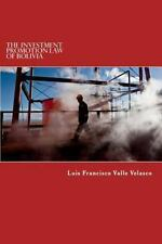 The Investment Promotion Law of Bolivia by Luis Valle Velasco (2014, Paperback)