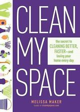 Clean My Space : The Modern Guide to a Healthy, Happy Home by Melissa Maker (201