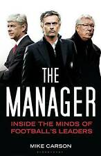 The Manager: Inside the Minds of Football's Leaders by Mike Carson (Paperback)