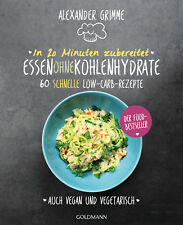In 20 Minuten zubereitet - Essen ohne Kohlenhydrate von A.Grimme (23.07.2018,PB)